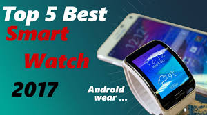 smart watches android top 5 smart 2017 best android 2017 android wear