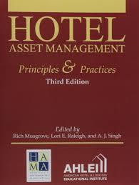 hotel asset management principles and practices richard e