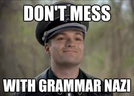 Grammer Nazi Meme - don t mess with grammar nazi misc quickmeme