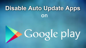 android disable auto update how to disable play store apps auto update on android