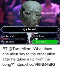 Funny Alien Memes - 25 best memes about ayy lmao aliens lmao and funny ayy