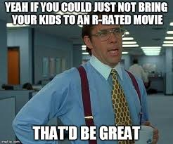 R Rated Memes - dear parents at the deadpool screening imgflip