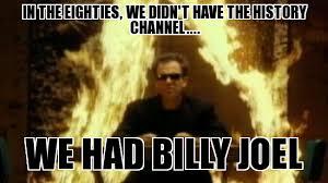 History Channel Meme Maker - billy joel weknowmemes generator