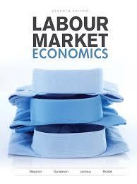 labour market economics 7th canadian edition labour economics