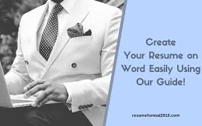 How To Create A Resume On Word Creating Your Resume On Word 2018