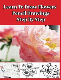 learn to draw flowers pencil drawings step by step pencil