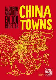 livre de cuisine asiatique livre chinatowns la cuisine asiatique en 100 recettes jean