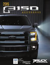 Ford F150 Truck Accessories - 2015 ford f 150 accessories catalog by truck hardware issuu