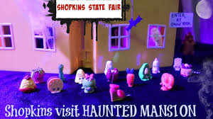 shopkins go to a haunted house at the state fair shopkin play
