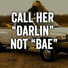 mudding quotes for girls that u0027s what he calls me everyday and love that country boy side of