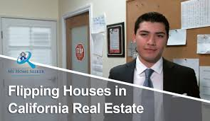 Flipping Houses by California Real Estate Agent Flipping Houses In California Real