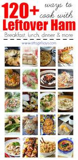 120 recipes for leftover ham atta says