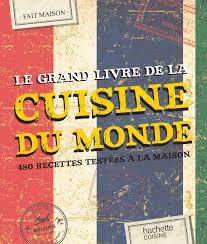 recettes de cuisine du monde amazon fr le grand livre fait maison cuisine du monde 480