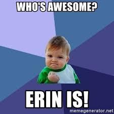 Erin Meme - who s awesome erin is success kid meme generator