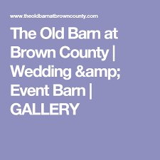 brown county wedding venues the barn at brown county wedding event barn gallery