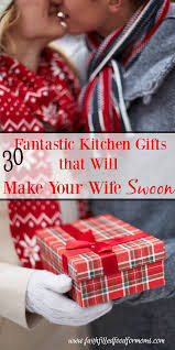 30 fantastic kitchen gifts that will make your wife swoon u2022 faith