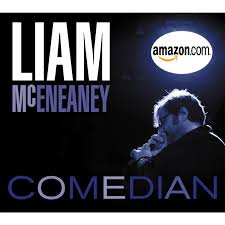 Buy On Amazon by Liam Mceneaney Comedian Buy It Here Liam Mceneaney Comedian