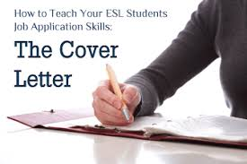 to teach your esl students job application skills the cover letter