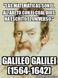 Galileo Meme - meme personalizado las matem磧ticas son el alfabeto con el cual
