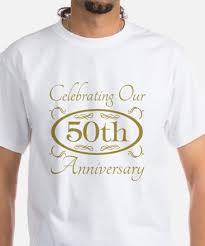 50th wedding anniversary 50th wedding anniversary 50th wedding anniversary t shirts cafepress