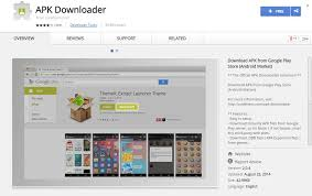 chrome extension apk downloader how to android apk files from the play store
