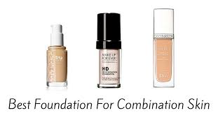 best foundation for skin best foundation for combination skin of 2017 product reviews