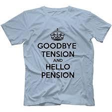goodbye tension hello pension t shirt goodbye tension hello pension t shirt 100 cotton co uk