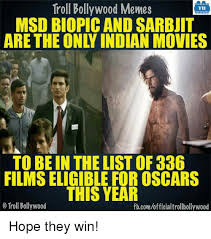 Troll Memes List - troll bollywood memes tb msd biopicand sarbuit to bein the list of