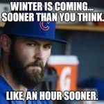 Meme Creator Winter Is Coming - jake arrieta meme generator imgflip