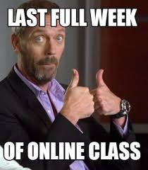 Memes Creator Online - meme creator last full week of online class meme generator at