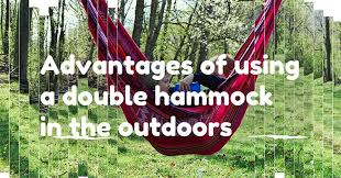 advantages of using a best double hammock in the outdoors