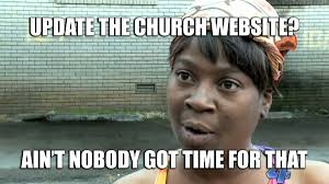 Memes Website - top church website struggles all churches face meme edition