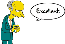 Mr Burns Excellent Meme - the more excellent way a reprise draughting theology