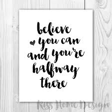 free printable believe you can and you u0027re halfway there riss