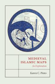 Maps C Medieval Islamic Maps An Exploration Pinto