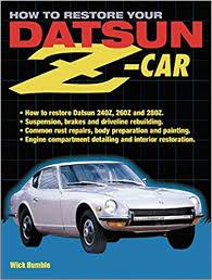 How To Refurbish Car Interior How To Restore Your Datsun Z Car How To Restore Datsun 240z 260z