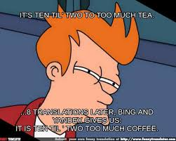 Too Much Coffee Meme - it is ten til two too much coffee meme by anonymous bad translator