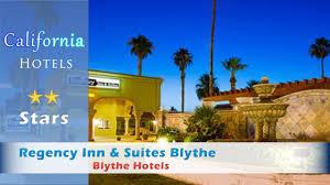 Comfort Suites Blythe Regency Inn U0026 Suites Blythe Blythe Hotels California Youtube