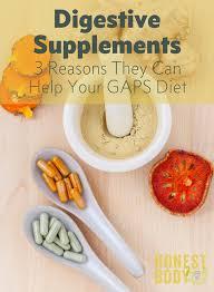 3 ways digestive supplements can help your gaps diet honest body