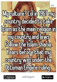 Ottoman Empire Laws My Culture Lol In 1967 My Country Decided To Take Islam As The