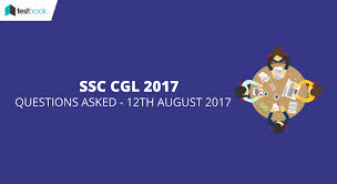 ssc cgl questions asked 12th august 2017 tier i exam all slots