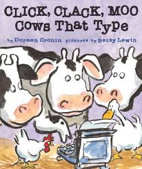 click clack moo cows that type a click clack book doreen