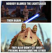 Lightsaber Meme - likely outcomes of owning a real lightsaber starwars politics