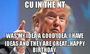 Good Idea Meme - cu in the nt was my idea a good idea i have ideas and they are