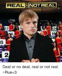 Deal Or No Deal Meme - real not real deal or no deal real or not real rue 3 deal or no