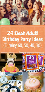 Homemade Games For Adults by 24 Best Birthday Party Ideas Turning 60 50 40 30 Tip