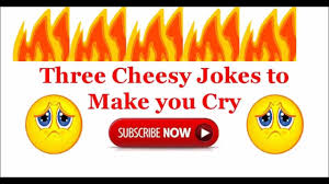 3 cheesy jokes to make you cry youtube