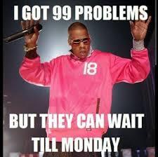 It Can Wait Meme - can wait till monday funny weekend meme