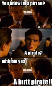 Pirate Meme Generator - meme creator you know im a pirtae a pirate mhhmm yes a butt