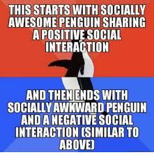 Socially Awkward Penguin Memes - 25 best memes about awesome penguin awesome penguin memes
